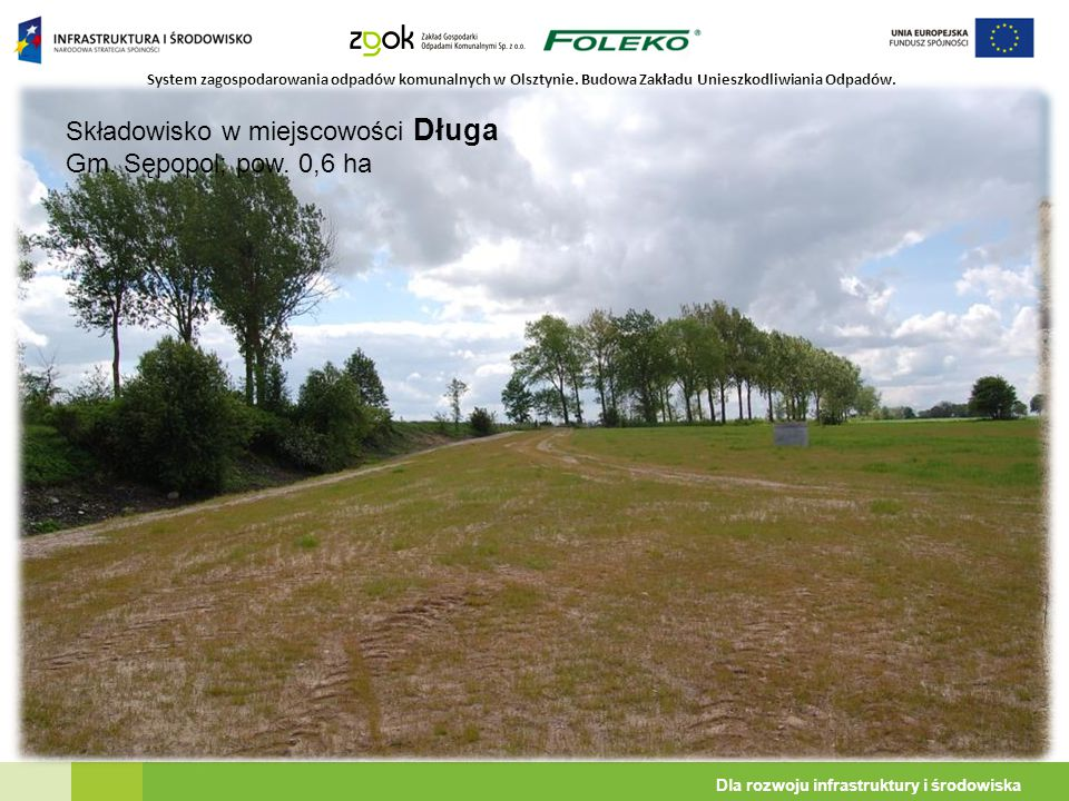 System zagospodarowania odpadów komunalnych w Olsztynie. Budowa Zakładu Unieszkodliwiania Odpadów. Dla rozwoju infrastruktury i środowiska Składowisko