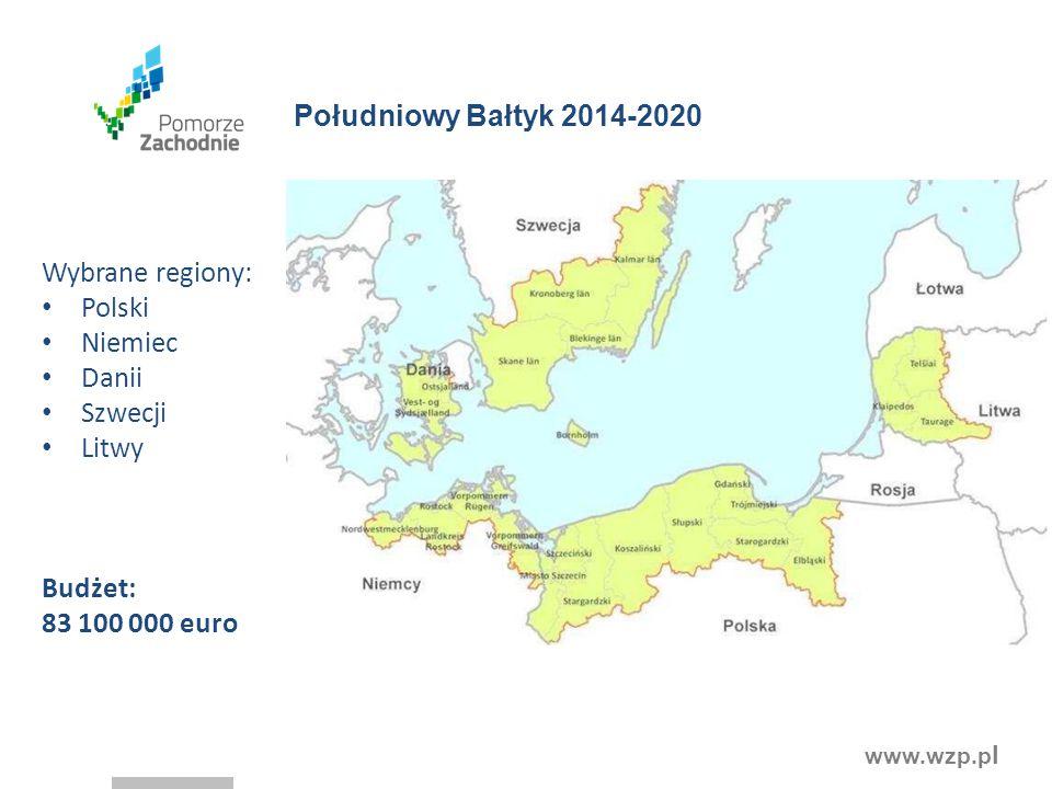 www.wzp.p l Wybrane regiony: Polski Niemiec Danii Szwecji Litwy Budżet: 83 100 000 euro Południowy Bałtyk 2014-2020