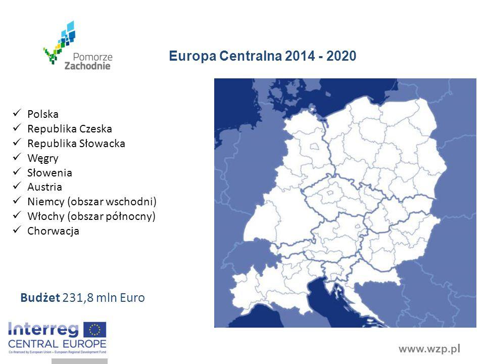 www.wzp.p l Europa Centralna 2014 - 2020 Budżet 231,8 mln Euro Polska Republika Czeska Republika Słowacka Węgry Słowenia Austria Niemcy (obszar wschod