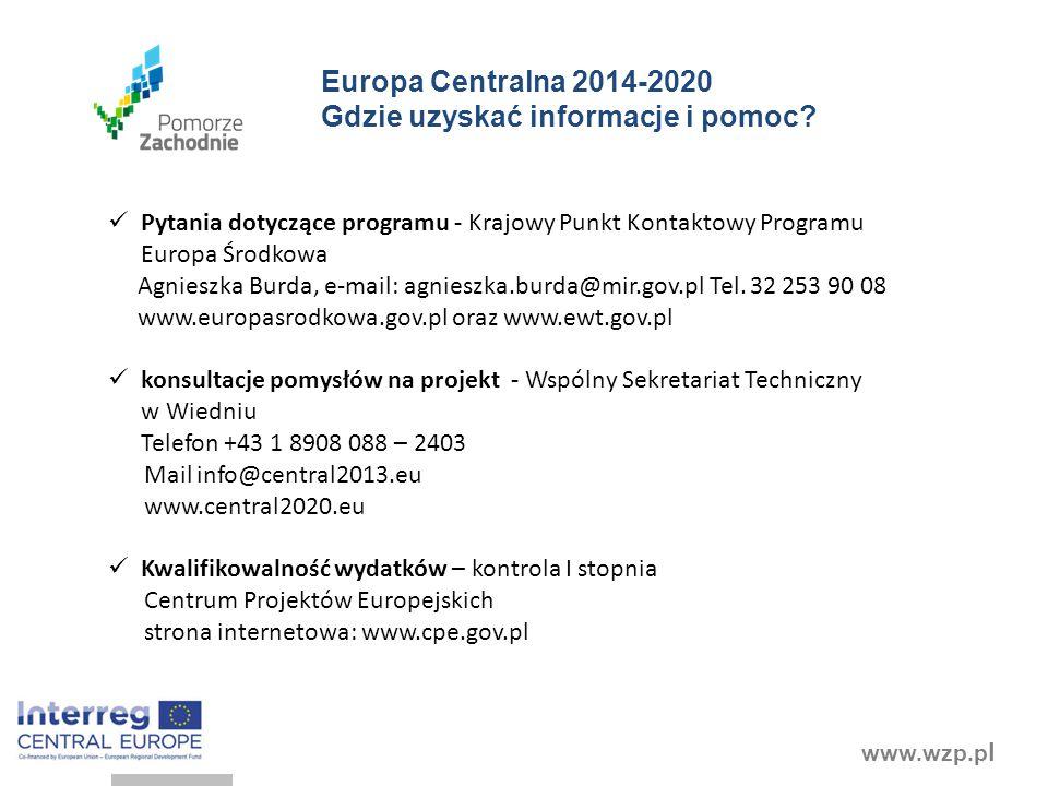 www.wzp.p l Pytania dotyczące programu - Krajowy Punkt Kontaktowy Programu Europa Środkowa Agnieszka Burda, e-mail: agnieszka.burda@mir.gov.pl Tel.