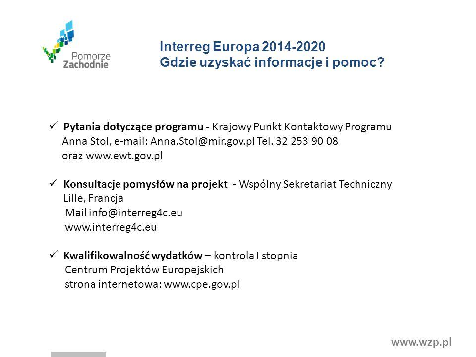 www.wzp.p l Interreg Europa 2014-2020 Gdzie uzyskać informacje i pomoc? Pytania dotyczące programu - Krajowy Punkt Kontaktowy Programu Anna Stol, e-ma