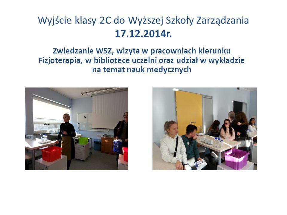 Wyjście klasy 2C do Wyższej Szkoły Zarządzania 17.12.2014r.