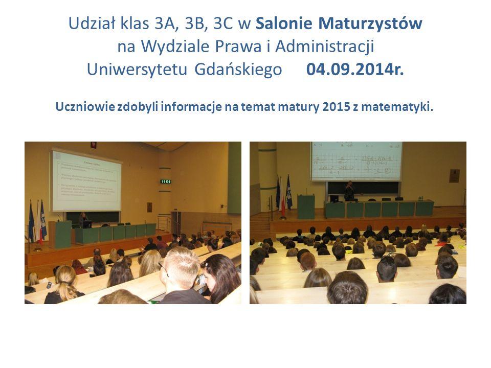 Udział klas 3A, 3B, 3C w Salonie Maturzystów na Wydziale Prawa i Administracji Uniwersytetu Gdańskiego 04.09.2014r.