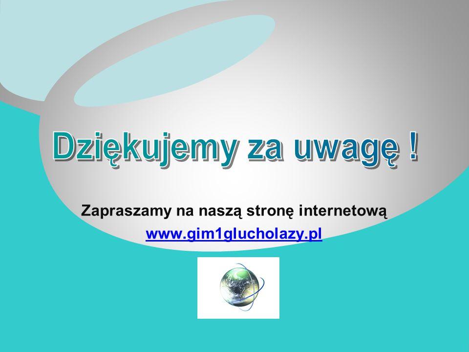 Zapraszamy na naszą stronę internetową www.gim1glucholazy.pl