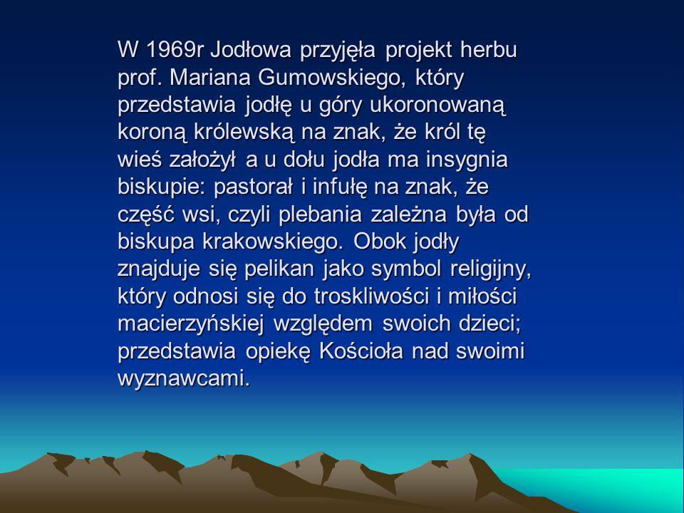 W 1969r Jodłowa przyjęła projekt herbu prof. Mariana Gumowskiego, który przedstawia jodłę u góry ukoronowaną koroną królewską na znak, że król tę wieś