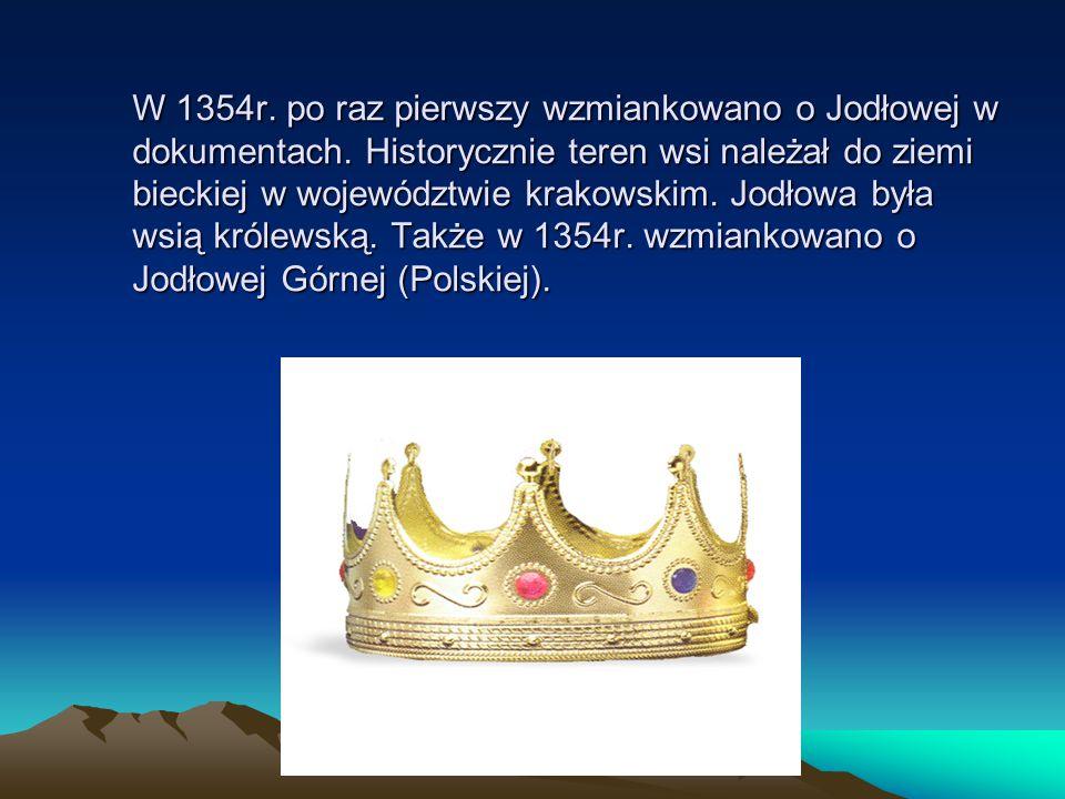W 1354r. po raz pierwszy wzmiankowano o Jodłowej w dokumentach. Historycznie teren wsi należał do ziemi bieckiej w województwie krakowskim. Jodłowa by