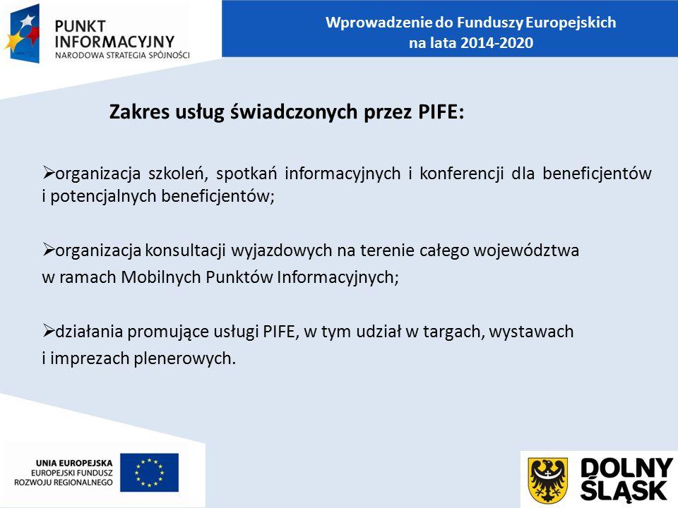 Zakres usług świadczonych przez PIFE:  organizacja szkoleń, spotkań informacyjnych i konferencji dla beneficjentów i potencjalnych beneficjentów;  o