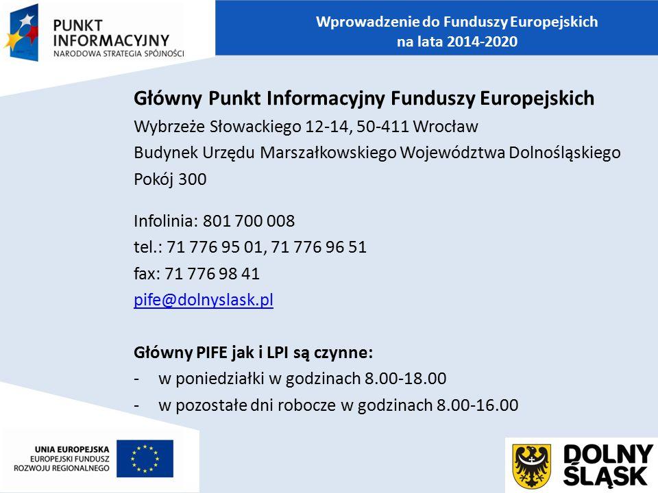Główny Punkt Informacyjny Funduszy Europejskich Wybrzeże Słowackiego 12-14, 50-411 Wrocław Budynek Urzędu Marszałkowskiego Województwa Dolnośląskiego