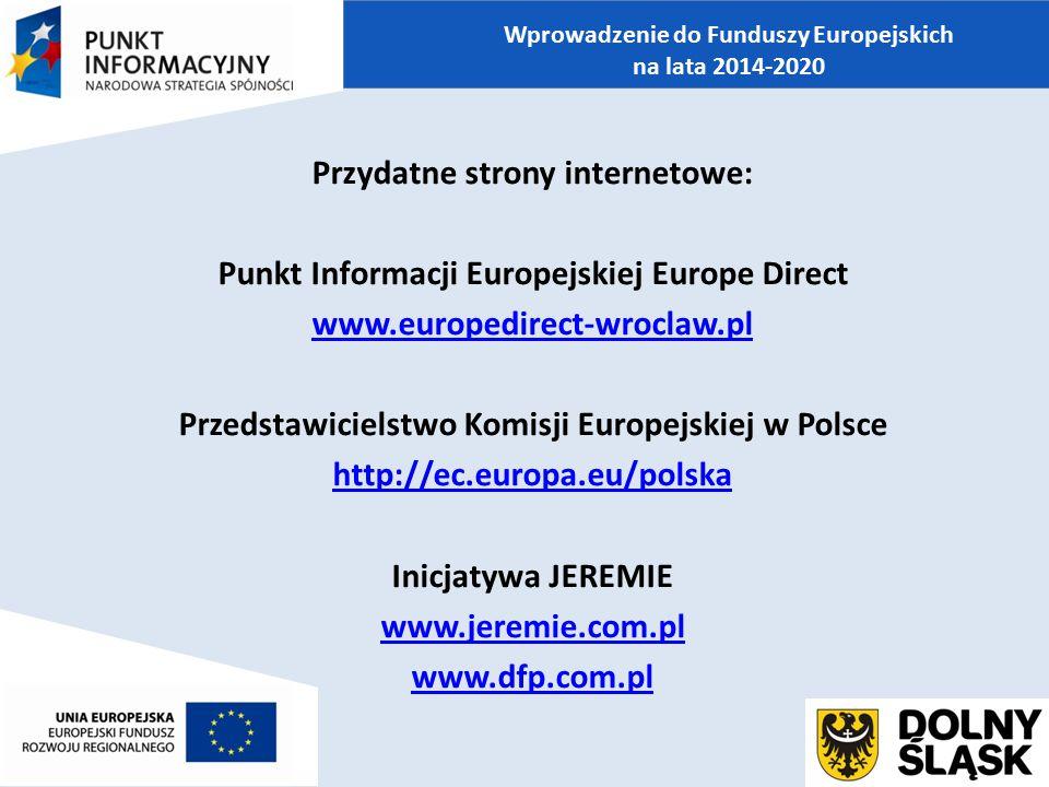 Przydatne strony internetowe: Punkt Informacji Europejskiej Europe Direct www.europedirect-wroclaw.pl Przedstawicielstwo Komisji Europejskiej w Polsce