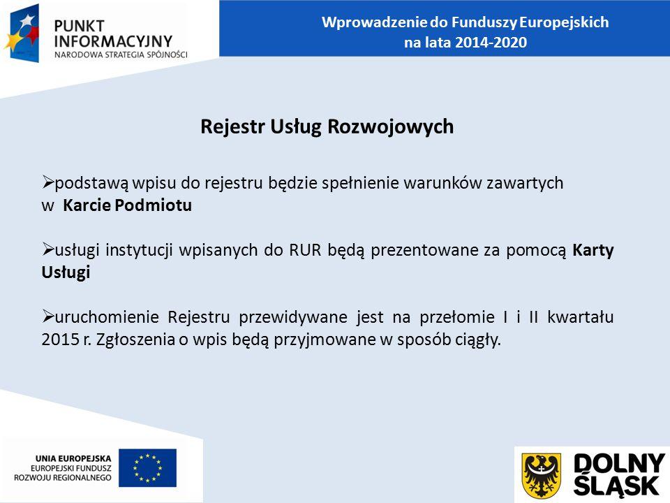 Rejestr Usług Rozwojowych  podstawą wpisu do rejestru będzie spełnienie warunków zawartych w Karcie Podmiotu  usługi instytucji wpisanych do RUR będ