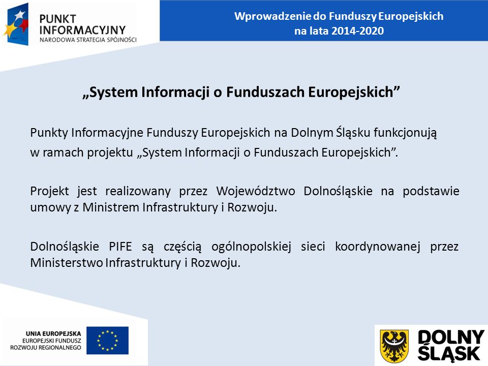 """""""System Informacji o Funduszach Europejskich"""" Punkty Informacyjne Funduszy Europejskich na Dolnym Śląsku funkcjonują w ramach projektu """"System Informa"""