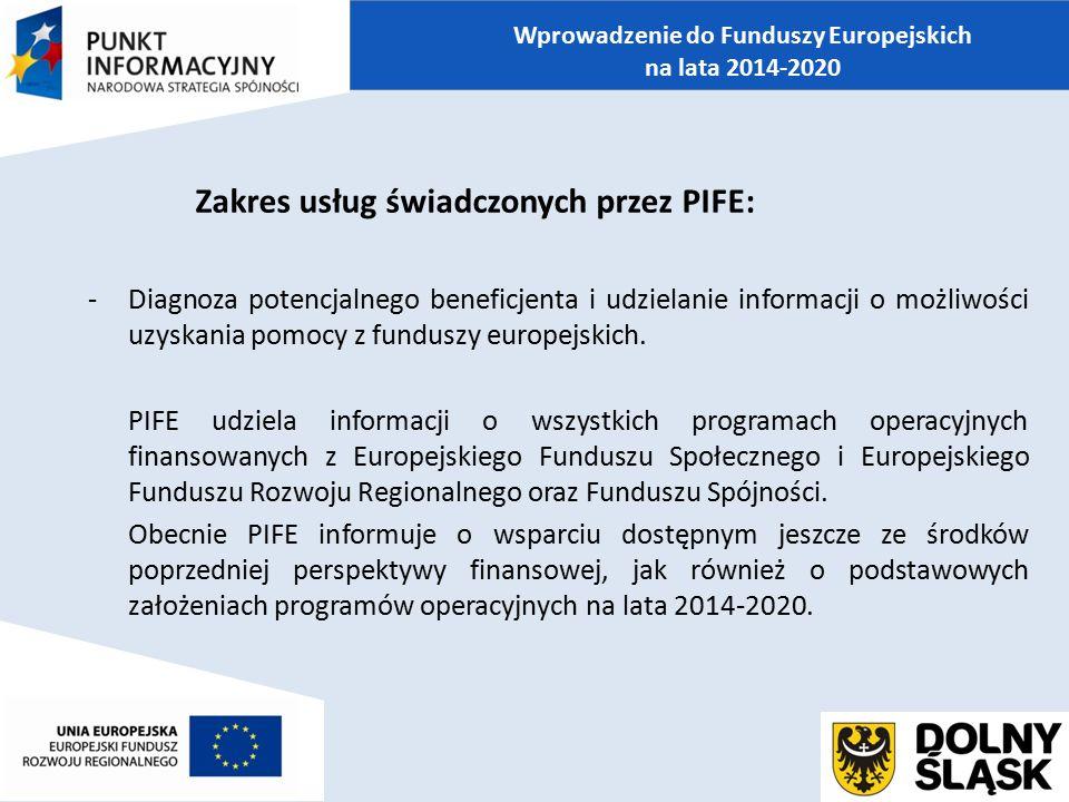 Zakres usług świadczonych przez PIFE:  przeprowadzanie konsultacji na etapie przygotowywania wniosków/projektów;  przeprowadzanie konsultacji na etapie realizacji projektów, w tym udzielanie wstępnej pomocy w rozliczaniu projektów;  informowanie o możliwościach realizacji projektów współfinansowanych z Funduszy Europejskich w formule partnerstwa publiczno – prywatnego;  informowanie o realizowanych projektach dofinansowanych z Funduszy Europejskich; Wprowadzenie do Funduszy Europejskich na lata 2014-2020