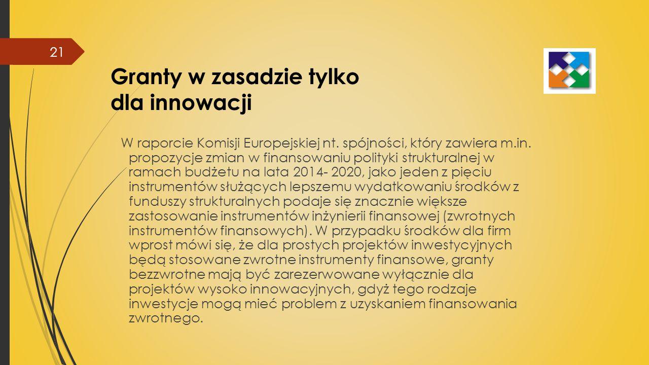 Granty w zasadzie tylko dla innowacji W raporcie Komisji Europejskiej nt.