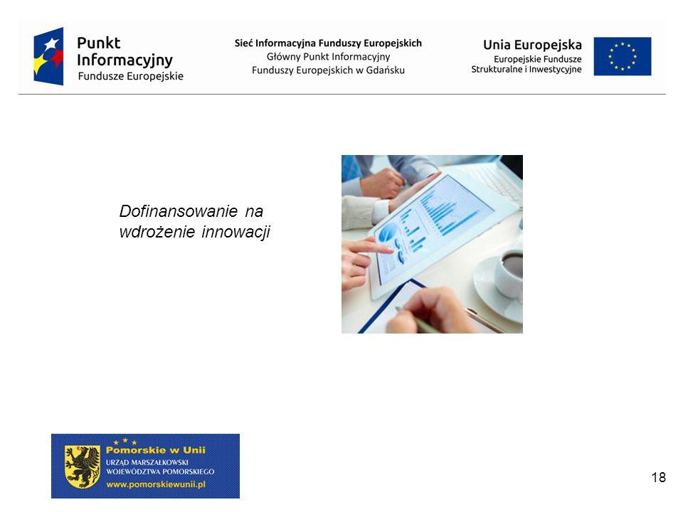 18 Dofinansowanie na wdrożenie innowacji