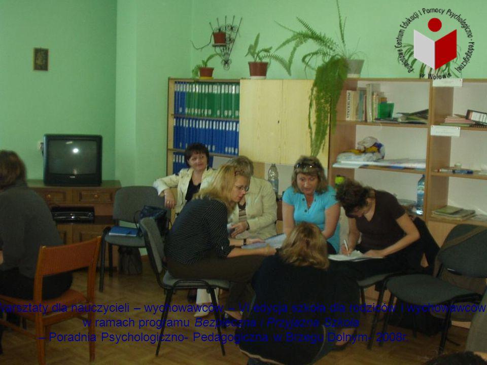 12 Warsztaty dla nauczycieli – wychowawców – VI edycja szkoła dla rodziców i wychowawców w ramach programu Bezpieczna i Przyjazna Szkoła – Poradnia Ps