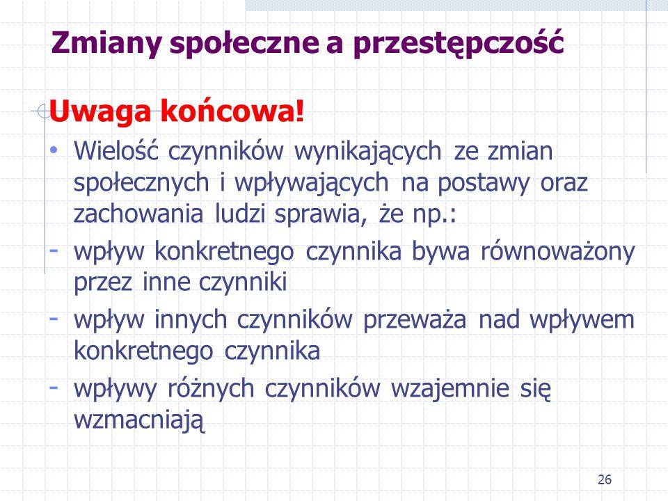 25 Przestępczość ujawniona w Polsce – dynamika... 1. Gwałtowny wzrost przestępczości w latach 90. był jednak nie tylko efektem wspomnianej kryminaliza