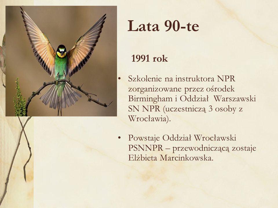 Lata 90-te 1991 rok Szkolenie na instruktora NPR zorganizowane przez ośrodek Birmingham i Oddział Warszawski SN NPR (uczestniczą 3 osoby z Wrocławia).
