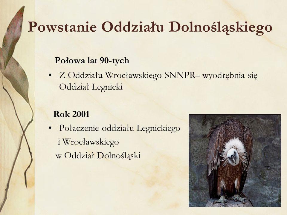 Powstanie Oddziału Dolnośląskiego Połowa lat 90-tych Z Oddziału Wrocławskiego SNNPR– wyodrębnia się Oddział Legnicki Rok 2001 Połączenie oddziału Legnickiego i Wrocławskiego w Oddział Dolnośląski