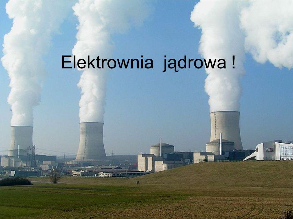 Elektrownia jądrowa !