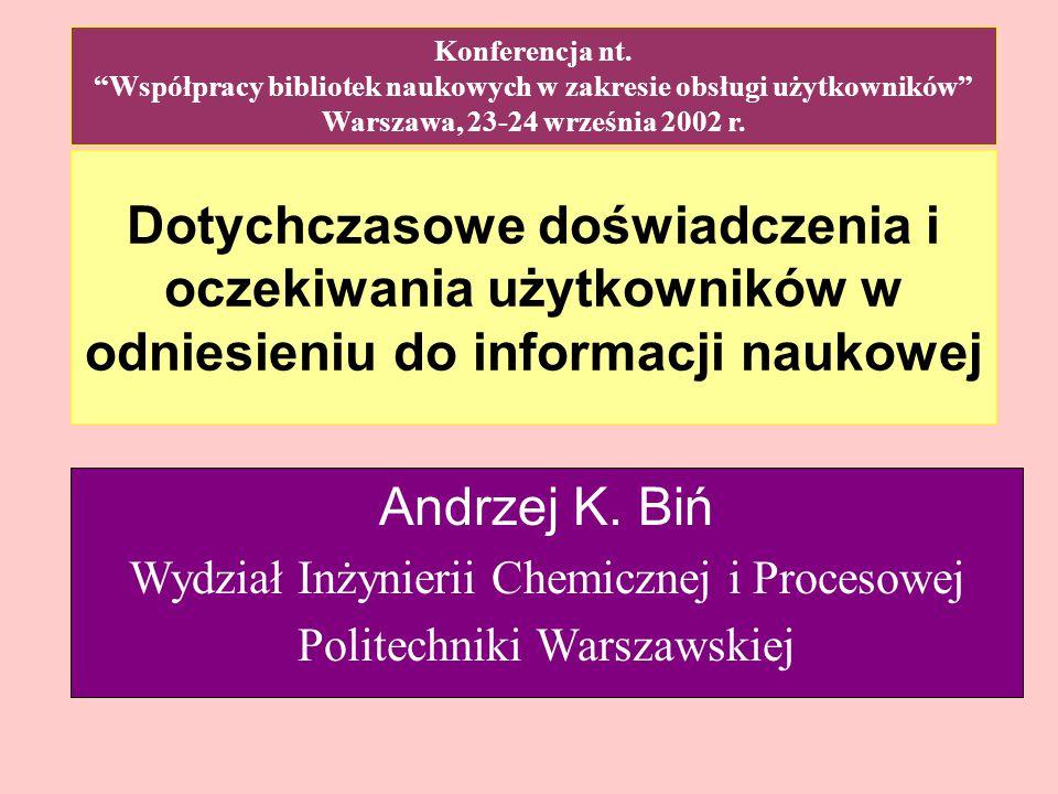 Dotychczasowe doświadczenia i oczekiwania użytkowników w odniesieniu do informacji naukowej Andrzej K.