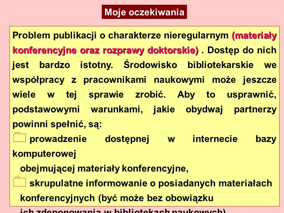 (materiały konferencyjne oraz rozprawy doktorskie) Problem publikacji o charakterze nieregularnym (materiały konferencyjne oraz rozprawy doktorskie).