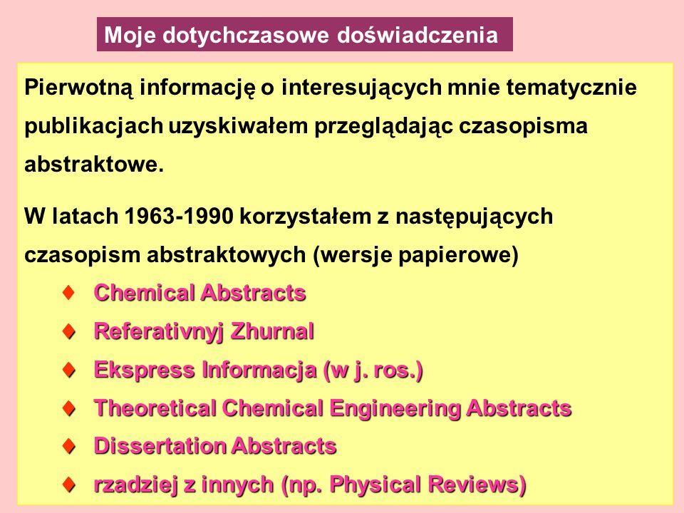 Pierwotną informację o interesujących mnie tematycznie publikacjach uzyskiwałem przeglądając czasopisma abstraktowe.