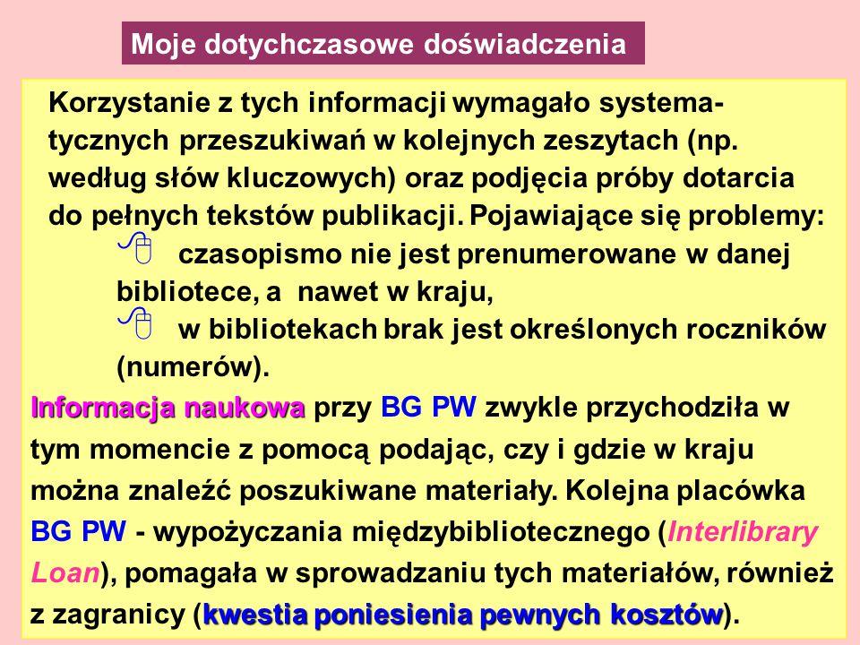 Korzystanie z tych informacji wymagało systema- tycznych przeszukiwań w kolejnych zeszytach (np.