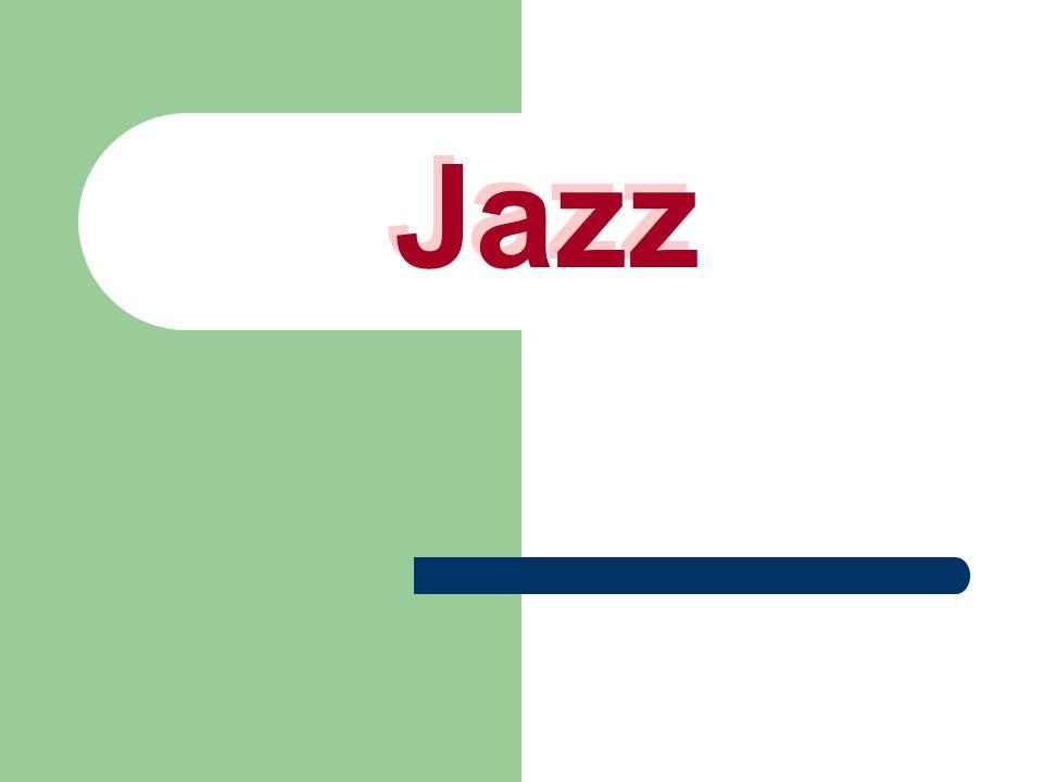 to gatunek muzyczny, który powstał w pierwszej połowie XX wieku na południu Stanów Zjednoczonych pod wpływem muzyki czarnych niewolników charakteryzuje się rytmem synkopowanym, a także dużą dowolnością interpretacyjną i aranżacyjną oraz tendencją do improwizacji według niektórych muzykologów jest raczej formą interpretacji niż stylem muzycznym Jazz
