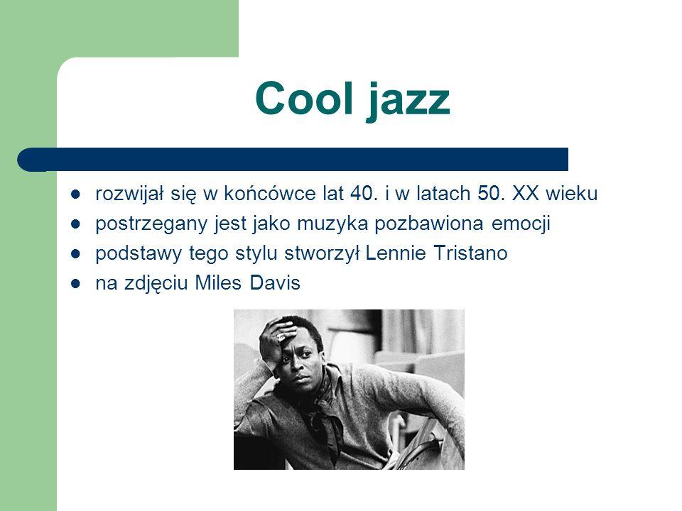 Hard Bop odmiana stylu bebop powstała na wsch.wybrzeżu USA jako reakcja czarnych muzyków lat 50.