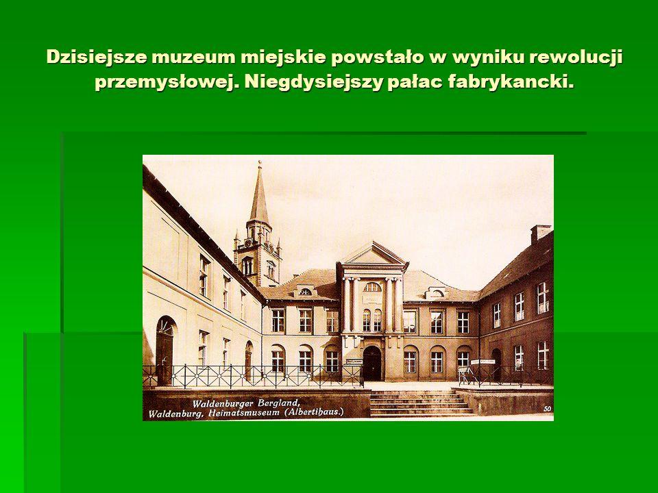 Dzisiejsze muzeum miejskie powstało w wyniku rewolucji przemysłowej. Niegdysiejszy pałac fabrykancki.