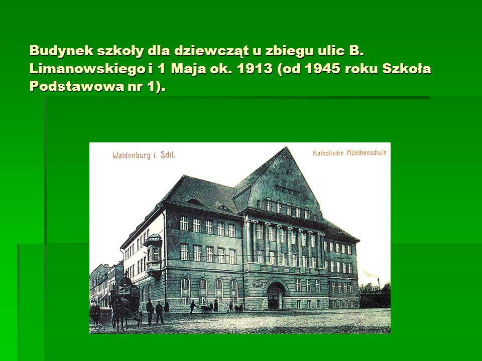 Budynek szkoły dla dziewcząt u zbiegu ulic B. Limanowskiego i 1 Maja ok. 1913 (od 1945 roku Szkoła Podstawowa nr 1).
