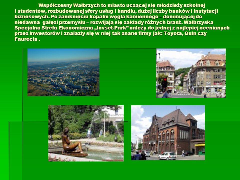 Współczesny Wałbrzych to miasto uczącej się młodzieży szkolnej i studentów, rozbudowanej sfery usług i handlu, dużej liczby banków i instytucji biznes