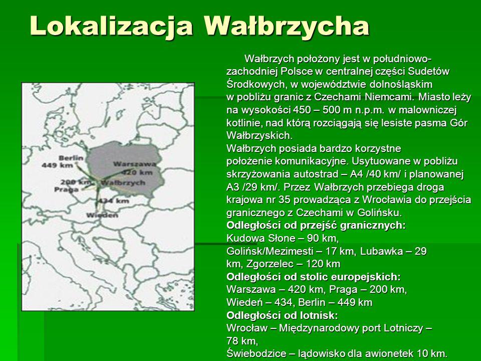 Lokalizacja Wałbrzycha Wałbrzych położony jest w południowo- zachodniej Polsce w centralnej części Sudetów Środkowych, w województwie dolnośląskim w p