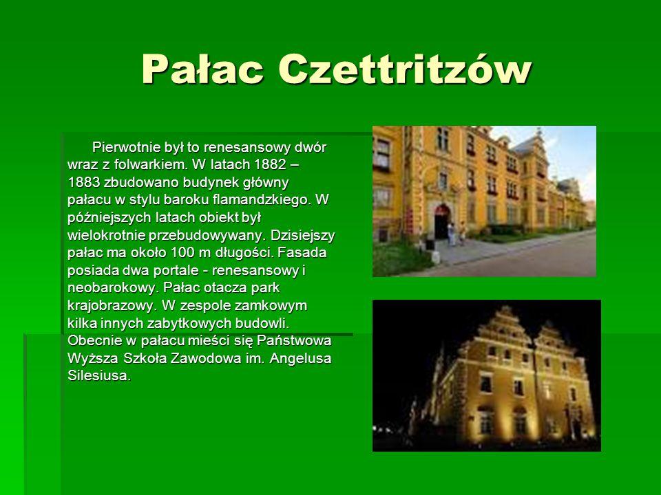 Pałac Czettritzów Pierwotnie był to renesansowy dwór wraz z folwarkiem. W latach 1882 – 1883 zbudowano budynek główny pałacu w stylu baroku flamandzki