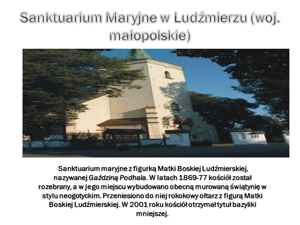 Sanktuarium maryjne z figurką Matki Boskiej Ludźmierskiej, nazywanej Gaździną Podhala. W latach 1869-77 kościół został rozebrany, a w jego miejscu wyb