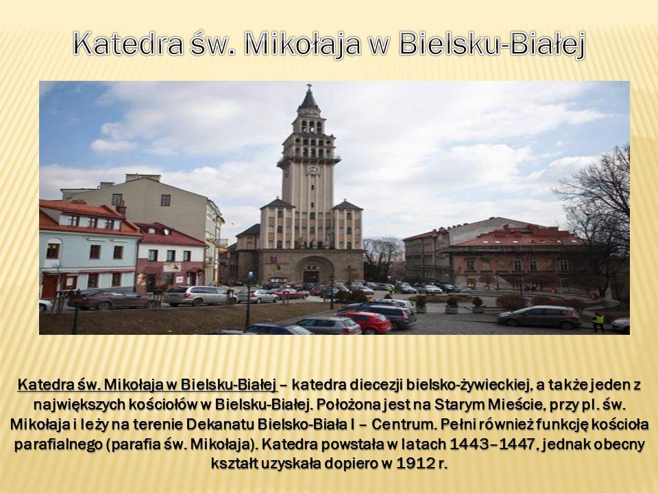 Katedra św. Mikołaja w Bielsku-Białej – katedra diecezji bielsko-żywieckiej, a także jeden z największych kościołów w Bielsku-Białej. Położona jest na