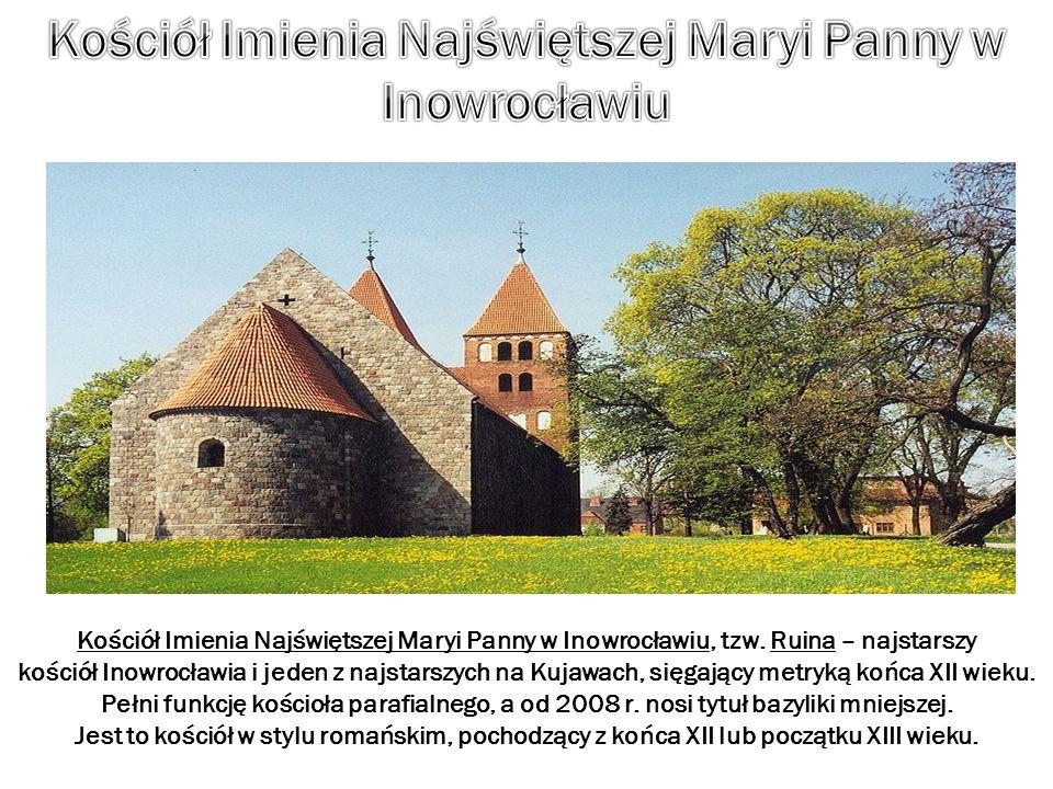 Kościół Imienia Najświętszej Maryi Panny w Inowrocławiu, tzw. Ruina – najstarszy kościół Inowrocławia i jeden z najstarszych na Kujawach, sięgający me