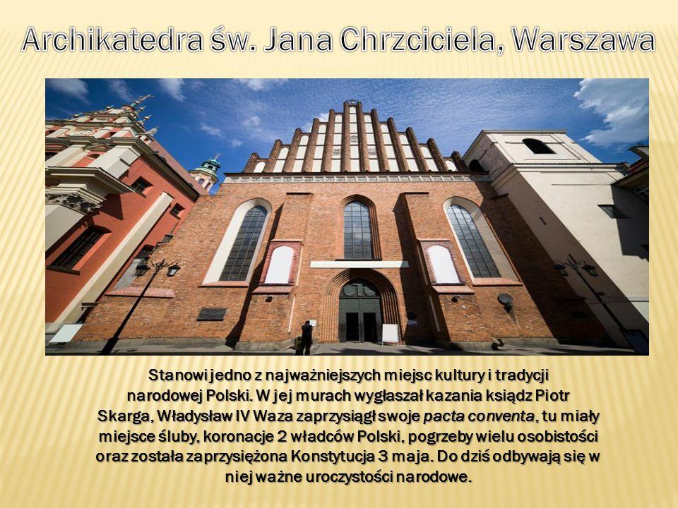 Stanowi jedno z najważniejszych miejsc kultury i tradycji narodowej Polski. W jej murach wygłaszał kazania ksiądz Piotr Skarga, Władysław IV Waza zapr
