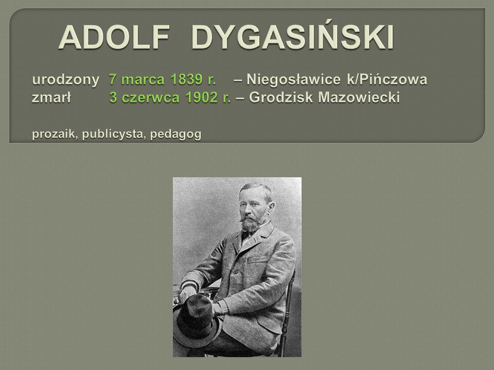 """Adolf Dygasiński niemal całą swą twórczość związał z Ponidziem i poświęcił mu wiele słów przywiązania i podziwu: """"Pięknym jest kraj cały, który przepasała wstęgą swoją Nida rwąca się do Wisły, jak córka w objęcia matki."""