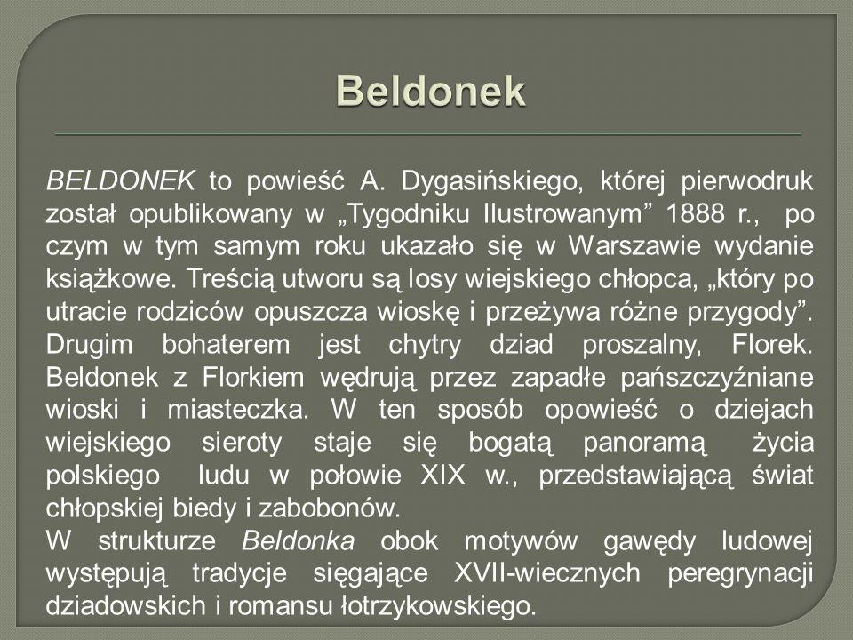 """BELDONEK to powieść A. Dygasińskiego, której pierwodruk został opublikowany w """"Tygodniku Ilustrowanym"""" 1888 r., po czym w tym samym roku ukazało się w"""