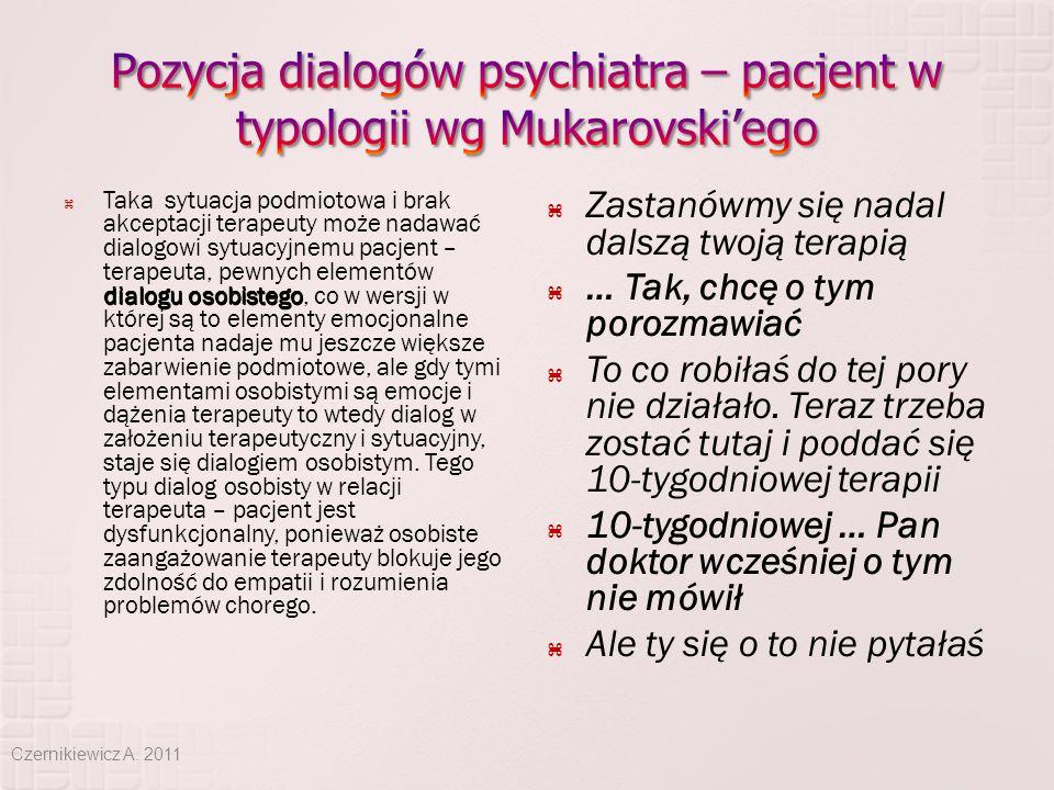 dialogu osobistego  Taka sytuacja podmiotowa i brak akceptacji terapeuty może nadawać dialogowi sytuacyjnemu pacjent – terapeuta, pewnych elementów d