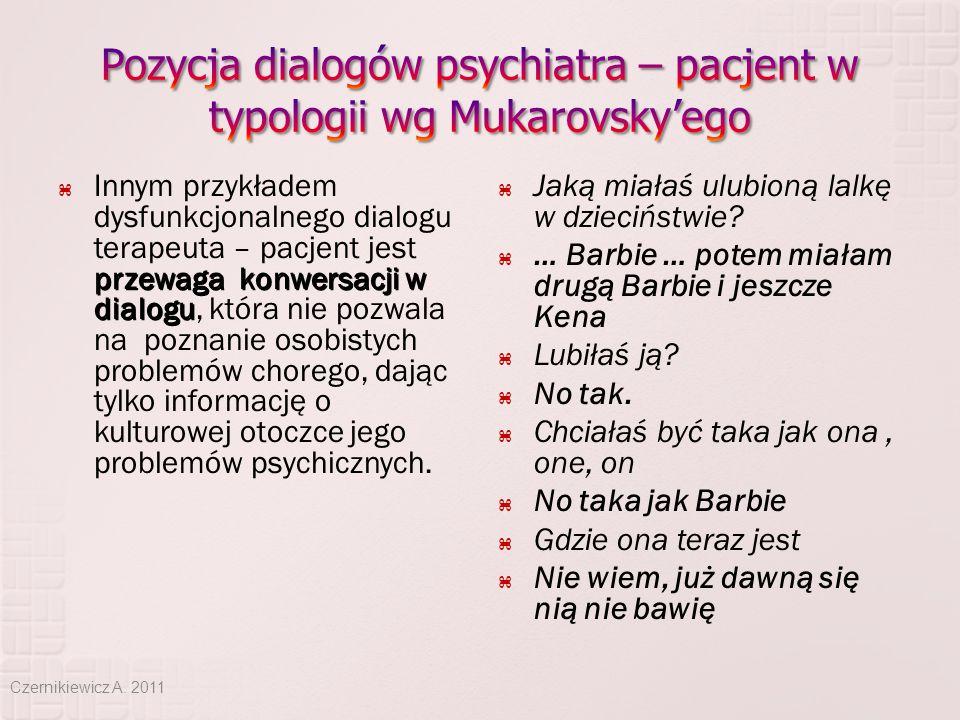 przewaga konwersacji w dialogu  Innym przykładem dysfunkcjonalnego dialogu terapeuta – pacjent jest przewaga konwersacji w dialogu, która nie pozwala