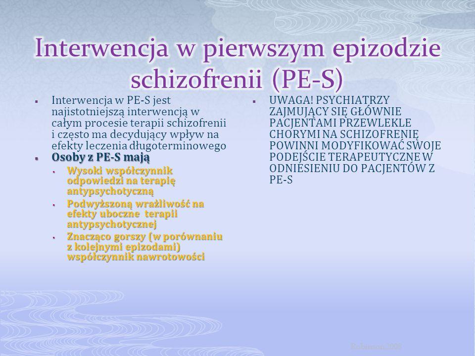  Interwencja w PE-S jest najistotniejszą interwencją w całym procesie terapii schizofrenii i często ma decydujący wpływ na efekty leczenia długotermi