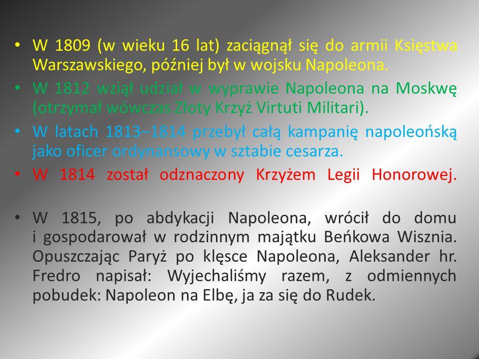 W 1809 (w wieku 16 lat) zaciągnął się do armii Księstwa Warszawskiego, później był w wojsku Napoleona. W 1812 wziął udział w wyprawie Napoleona na Mos