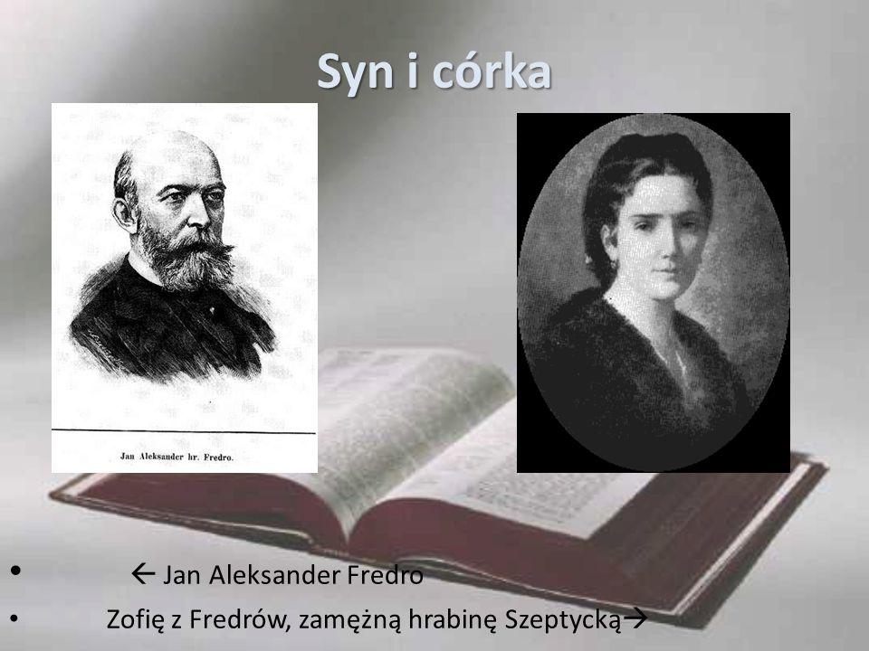 Syn i córka  Jan Aleksander Fredro Zofię z Fredrów, zamężną hrabinę Szeptycką 