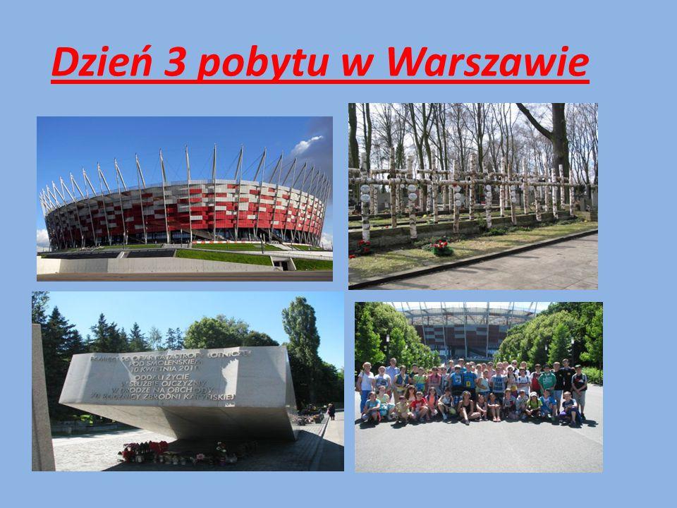 Dzień 3 pobytu w Warszawie