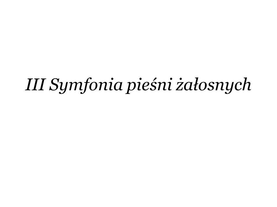 III Symfonia pieśni żałosnych