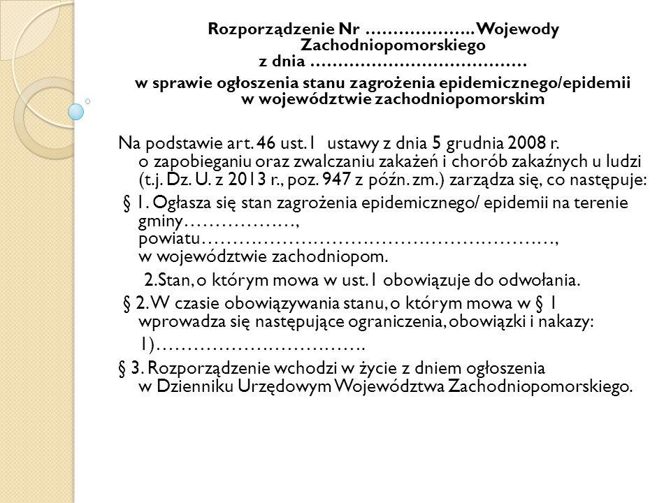 Rozporządzenie Nr ……………….. Wojewody Zachodniopomorskiego z dnia ………………………………… w sprawie ogłoszenia stanu zagrożenia epidemicznego/epidemii w województ