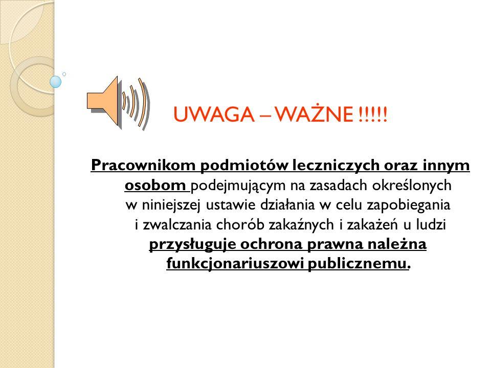 UWAGA – WAŻNE !!!!! Pracownikom podmiotów leczniczych oraz innym osobom podejmującym na zasadach określonych w niniejszej ustawie działania w celu zap