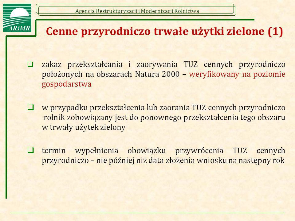 Agencja Restrukturyzacji i Modernizacji Rolnictwa Cenne przyrodniczo trwałe użytki zielone (1)  zakaz przekształcania i zaorywania TUZ cennych przyro